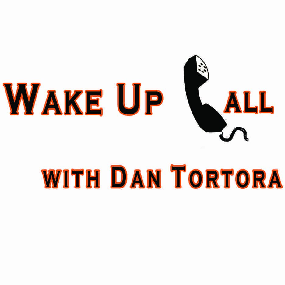 Wake Up Call with Dan Tortora